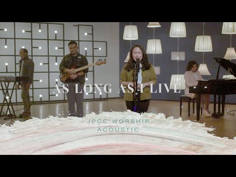 As Long As I Live (Official Music Video) - JPCC Worship
