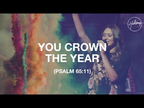 You Crown The Year (Psalm 65:11) - Hillsong Worship