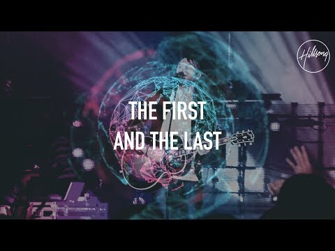The First and The Last - Hillsong Worship
